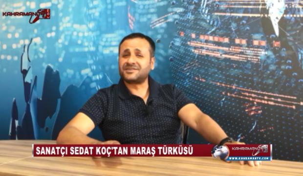 Sedat Koç: Kendimi Fahri Maraşlı İlan Ettim!