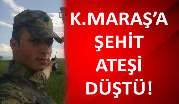 Kahramanmaraş'a Şehit Ateşi Düştü!