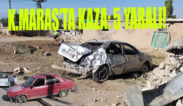 Kahramanmaraş'ta İki Ayrı Kaza: 5 Yaralı