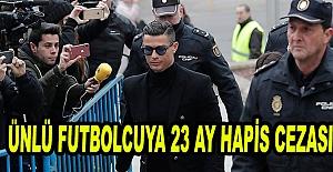 Ünlü Futbolcuya 23 Ay Hapis Cezası
