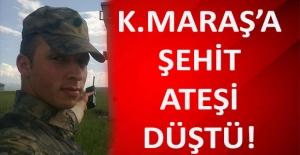 Kahramanmaraş#039;a Şehit Ateşi...