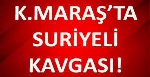 Kahramanmaraş#039;ta Suriyeli Kavgası:...
