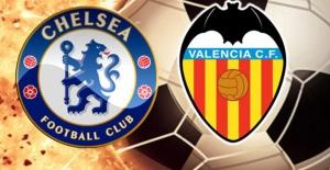 Chelsea-Valencia Maçı Canlı İzle